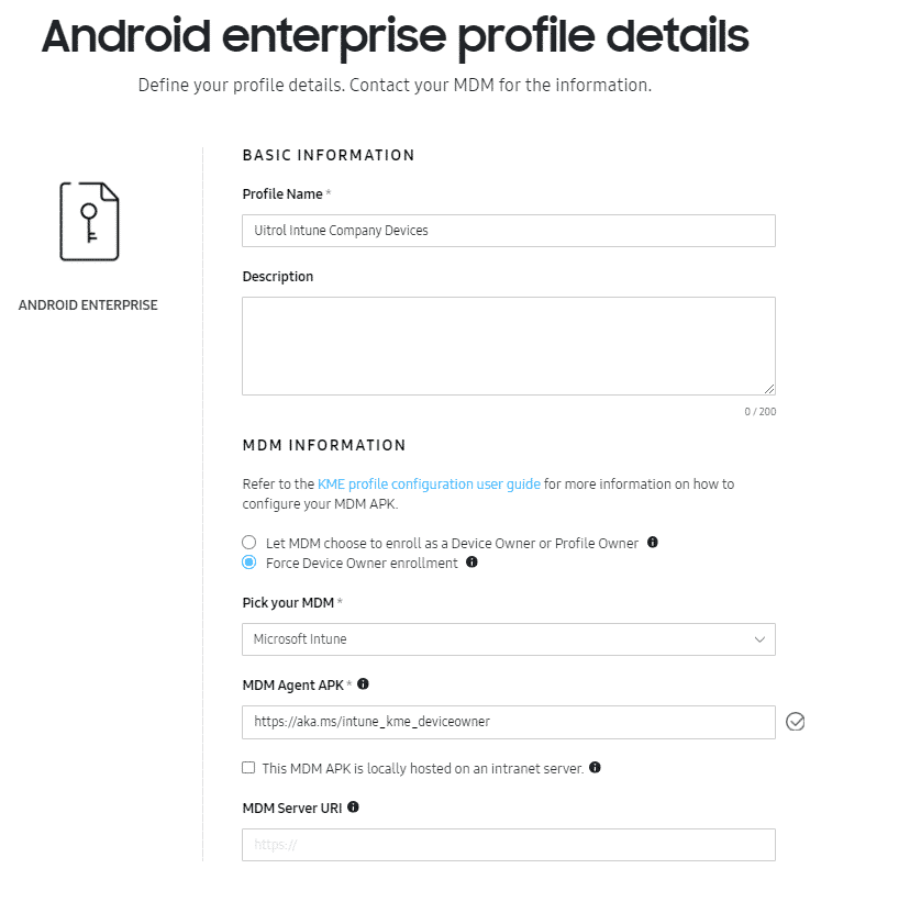 Android enterprise profile details  Define your profile details. Contact your MOM for the information.  BASIC INFORMATION  ANDROID ENTERPRISE  MOM INFORMATION  Ref. to the guide to  MOM  O Let to Or  O This MOM is on an  URI